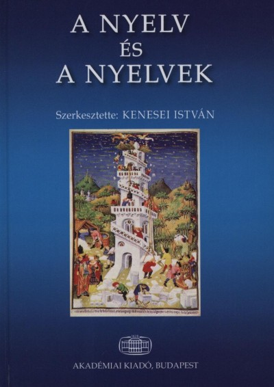 Kenesei István  (Szerk.) - A nyelv és a nyelvek