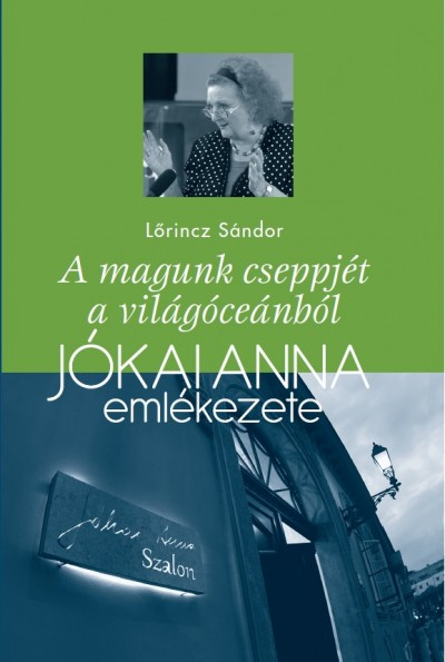 Lőrincz Sándor - A magunk cseppjét a világóceánból