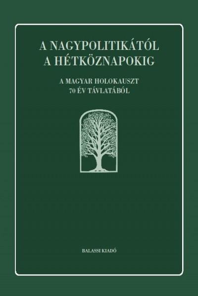 Molnár Judit  (Szerk.) - A nagypolitikától a hétköznapokig