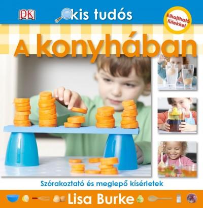 Lisa Burke - Kis tudós - A konyhában