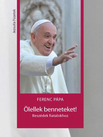 Ferenc Pápa - Ölellek benneteket!