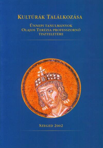 Galántai Erzsébet  (Szerk.) - Makk Ferenc  (Szerk.) - Kultúrák találkozása