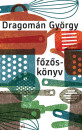 Dragomán György - Főzőskönyv