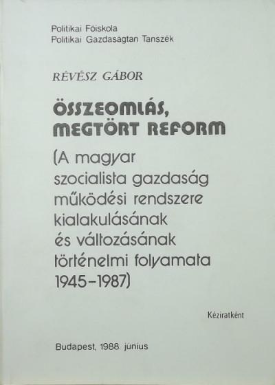 Révész Gábor - Összeomlás, megtört reform