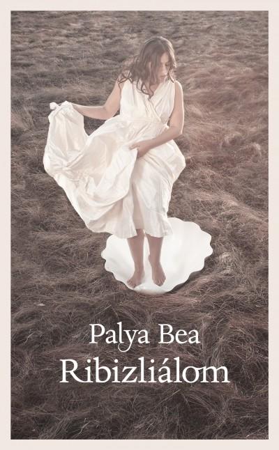 Palya Bea - Ribizliálom