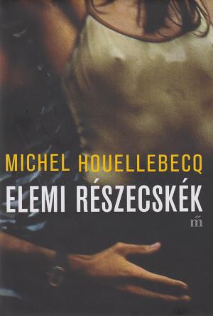 Michel Houellebecq - Elemi r�szecsk�k