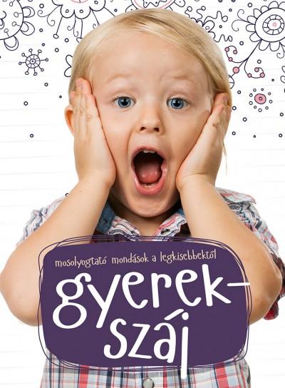 Bacskai Csaba  (Szerk.) - Gyerekszáj