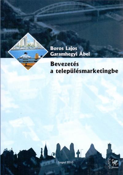 Boros Lajos - Garamhegyi Ábel - Bevezetés a településmarketingbe