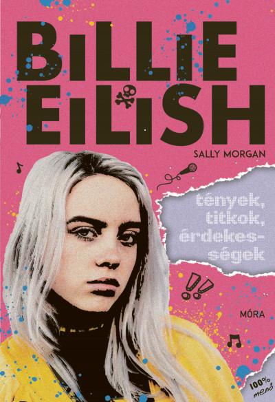 Sally Morgan - Billie Eilish - Tények, titkok, érdekességek