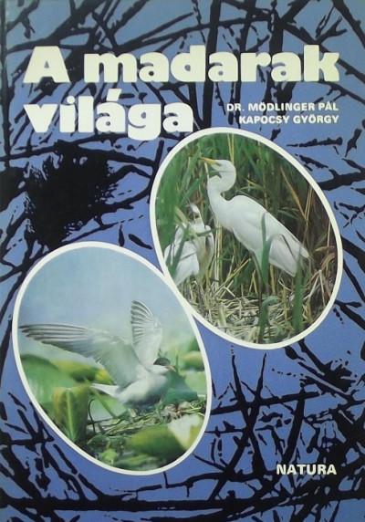 Kapocsy György - Mödlinger Pál - A madarak világa