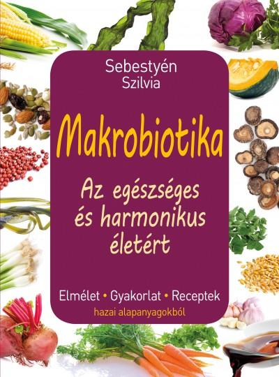 Sebestyén Szilvia - Makrobiotika
