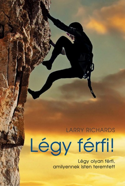 Larry Richards - Légy férfi!