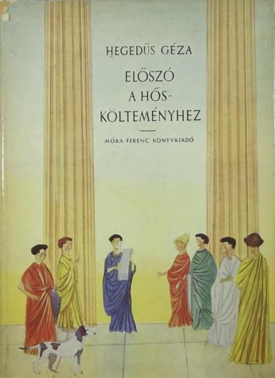 Hegedűs Géza - Előszó a hőskölteményhez