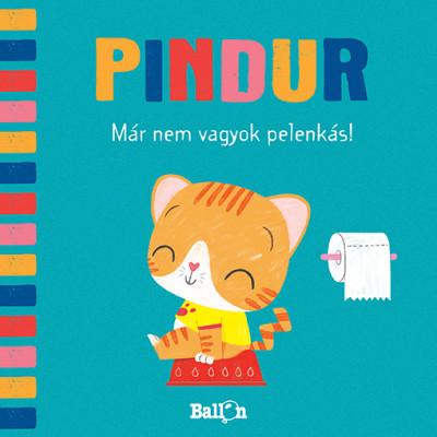 - Pindur - Már nem vagyok pelenkás!