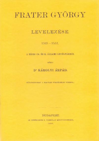 Károlyi Árpád - Fráter György levelezése, 1535-1551
