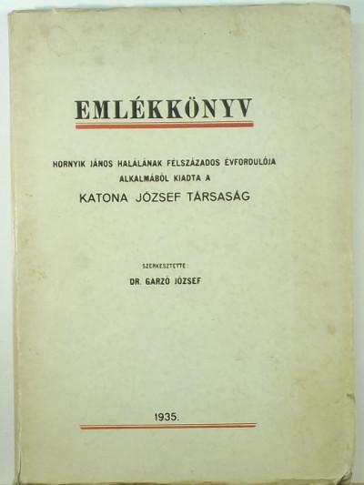 Garzó József  (Szerk.) - Emlékkönyv Hornyik János halálának félszázados évfordulója alkalmából