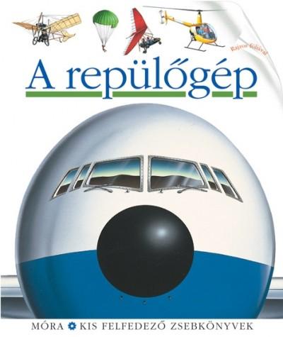 - A repülőgép - Kis felfedező zsebkönyvek 14.