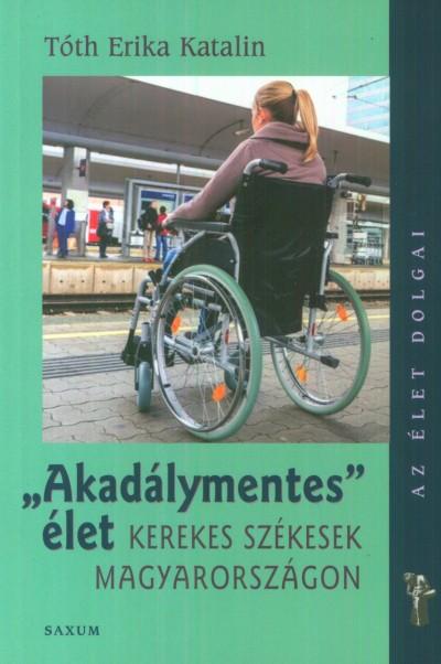 Tóth Erika Katalin - Akadálymentes élet