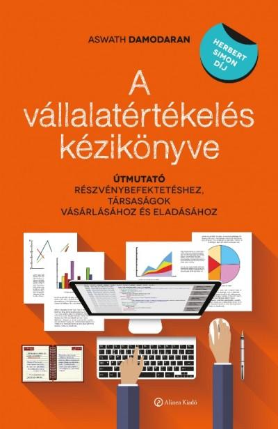 Aswath Damodaran - Golubeff Lóránt  (Szerk.) - A vállalatértékelés kézikönyve