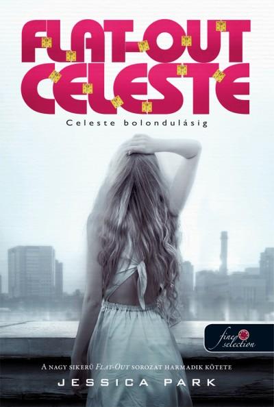 Jessica Park - Flat Out Celeste - Celeste bolondulásig (Flat Out Love 3.) - puha kötés