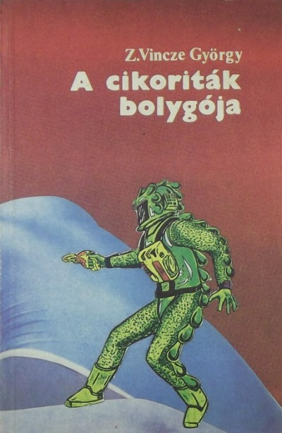 Z. Vincze György - A cikoriták bolygója