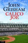John Grisham - Calico Joe