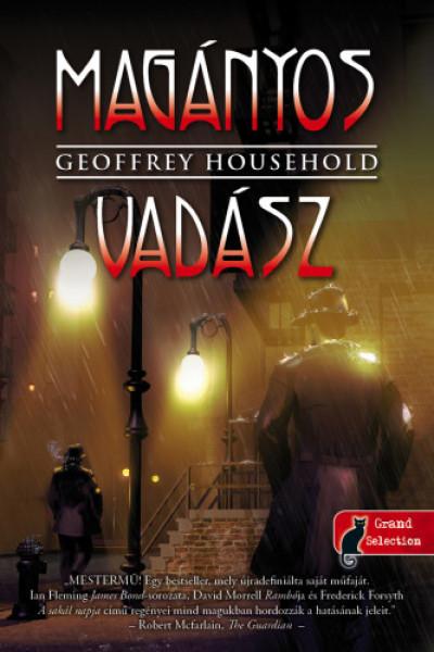 Geoffrey Household - Magányos vadász