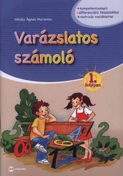 Mihály Ágnes Marianna - Varázslatos számoló 1. évfolyam