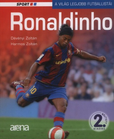 Dévényi Zoltán - Harmos Zoltán - Ronaldinho