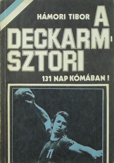 Hámori Tibor - A Deckarm-sztori
