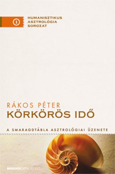 Rákos Péter - Körkörös idő