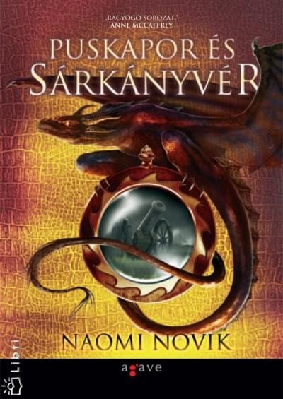 Naomi Novik - Puskapor és sárkányvér