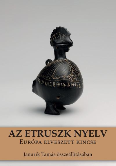 Janurik Tamás - Az etruszk nyelv