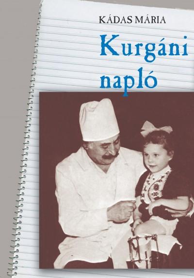 Kádas Mária - Kurgáni napló