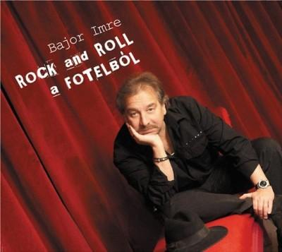Bajor Imre - Rock and Roll a fotelból - CD