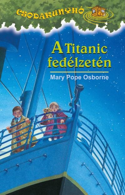Mary Pope Osborne - A Titanic fedélzetén