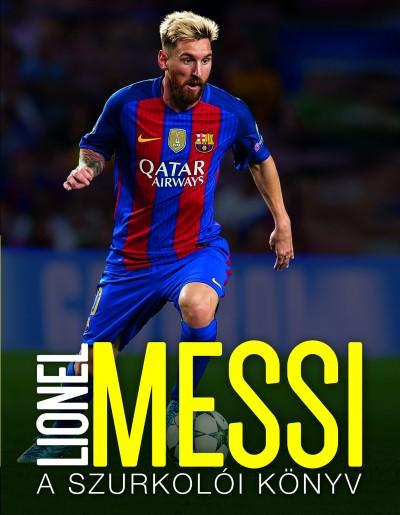 Mike Perez - Lionel Messi _ A szurkolói könyv