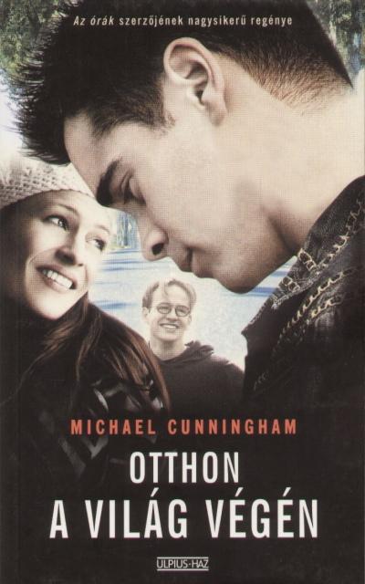 Michael Cunningham - Otthon a világ végén