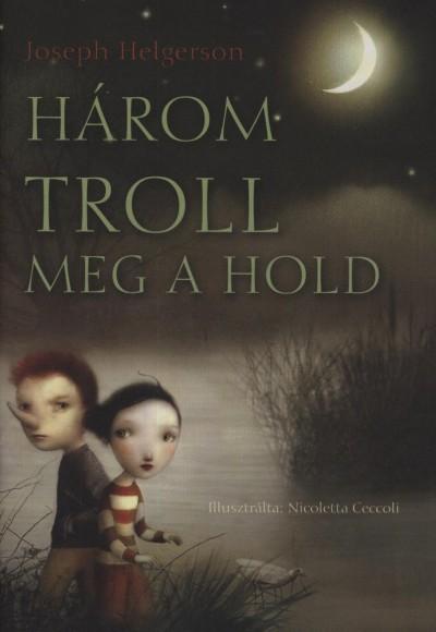 Joseph Helgerson - Három troll meg a hold