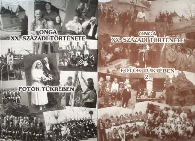 Takács László  (Szerk.) - Onga XX. századi története fotók tükrében I-II.