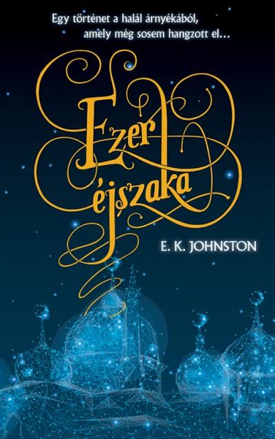 E. K. Johnston - Ezer éjszaka