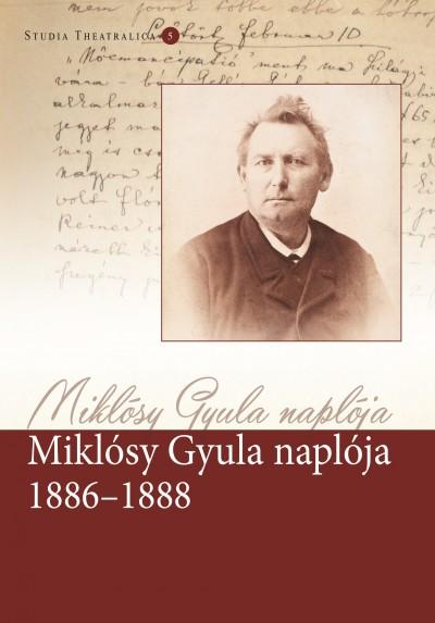 Rajnai Edit  (Szerk.) - Miklósy Gyula naplója 1886-1888