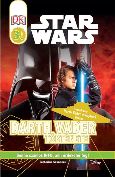 Tori Kosara - Catherine Saunders - Star Wars - Darth Vader története - Star Wars olvasókönyv