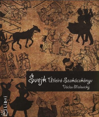Vaclav Maloviczky - Svejk útleíró szakácskönyve
