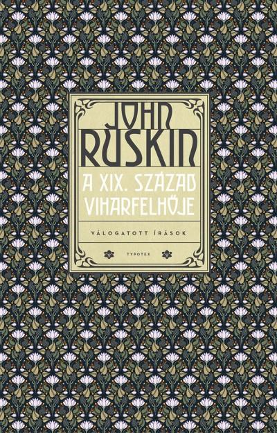 John Ruskin - A XIX. század viharfelhője