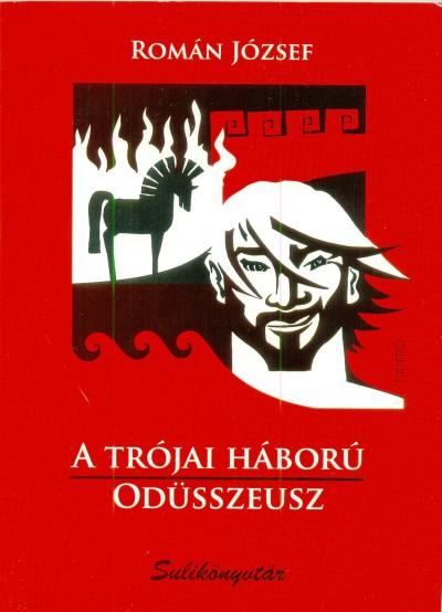 Román József - A trójai háború - Odüsszeusz