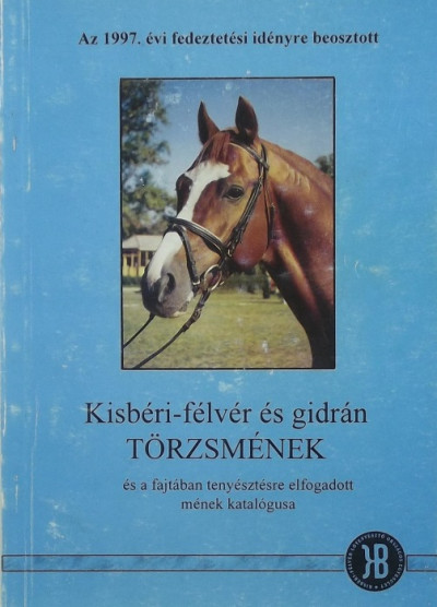 - Kisbéri-félvér és gidrán törzsmének