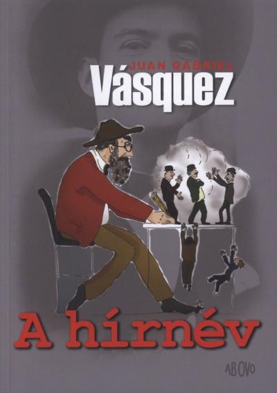 Juan Gabriel Vásquez - A hírnév