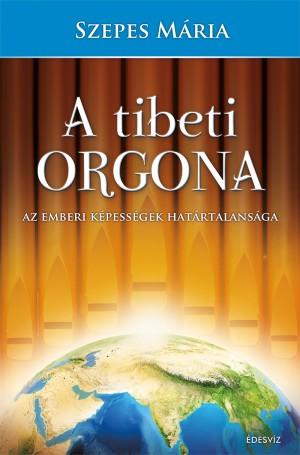 Szepes M�ria - A tibeti orgona