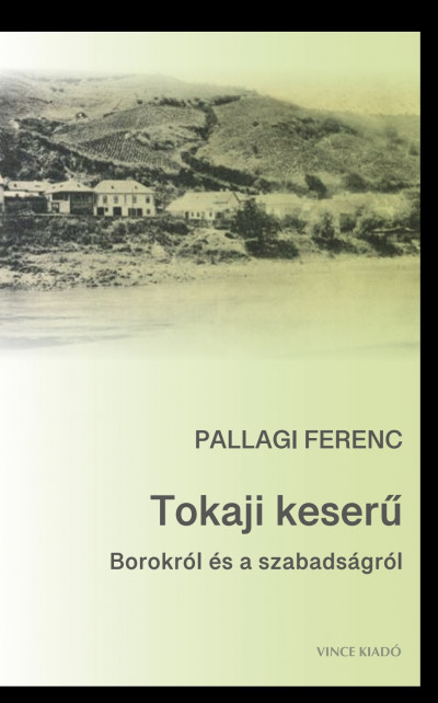 Pallagi Ferenc - Tokaji keserű